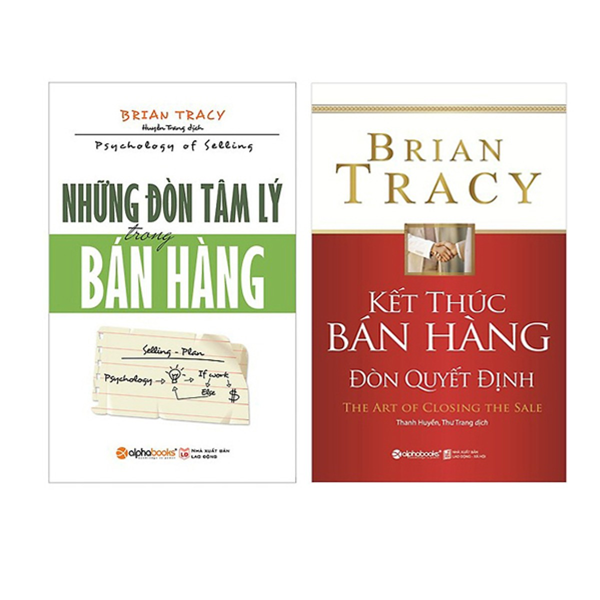 Nghệ Thuật Bán Hàng Đỉnh Cao Của Brian Tracy ( Những Đòn Tâm Lý Trong Bán Hàng + Kết Thúc Bán Hàng Đòn Quyết Định ) Tặng Boookmark Tuyệt Đẹp