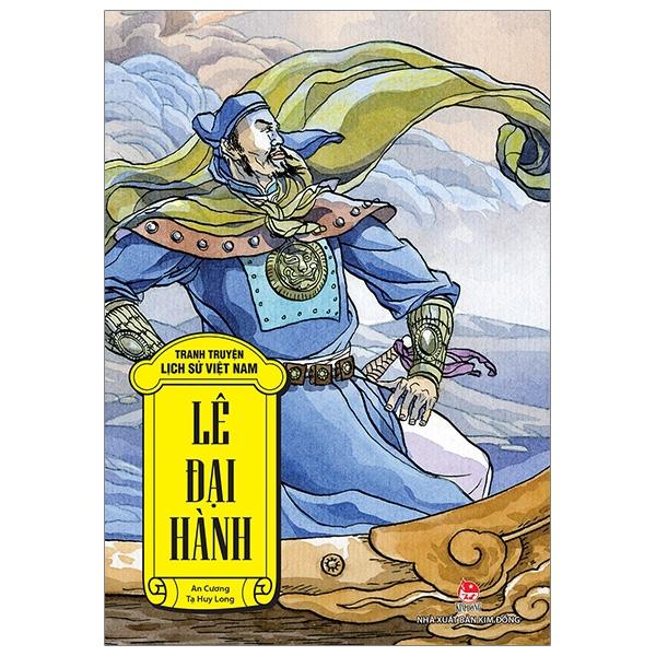 Tranh Truyện Lịch Sử Việt Nam: Lê Đại Hành (Tái Bản 2019)