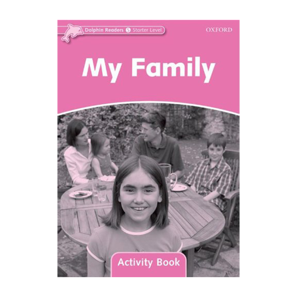 Dolphin Readers Starter Level My Family Activity Book