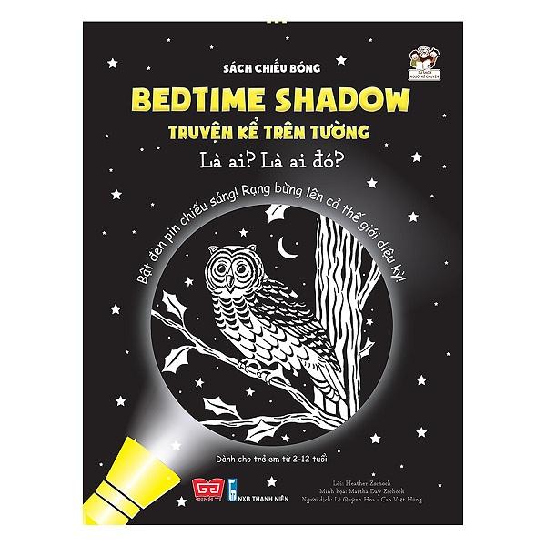 Cuốn sách độc đáo lần đầu tiên xuất hiện tại Việt Nam:  Bedtime Shadow - Truyện Kể Trên Tường - Là Ai? Là Ai Đó?