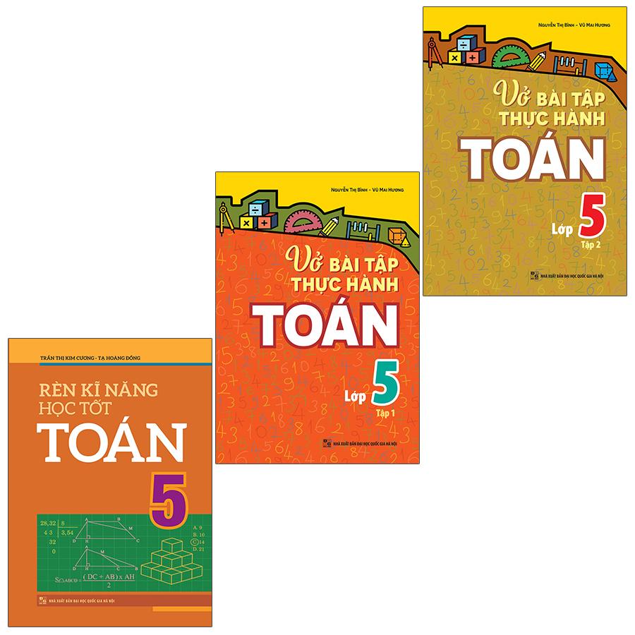 Sách: Combo 3 Cuốn Rèn Kĩ Năng Học Tốt Toán 5 + Vở Bài Tập Thực Hành Toán Lớp 5