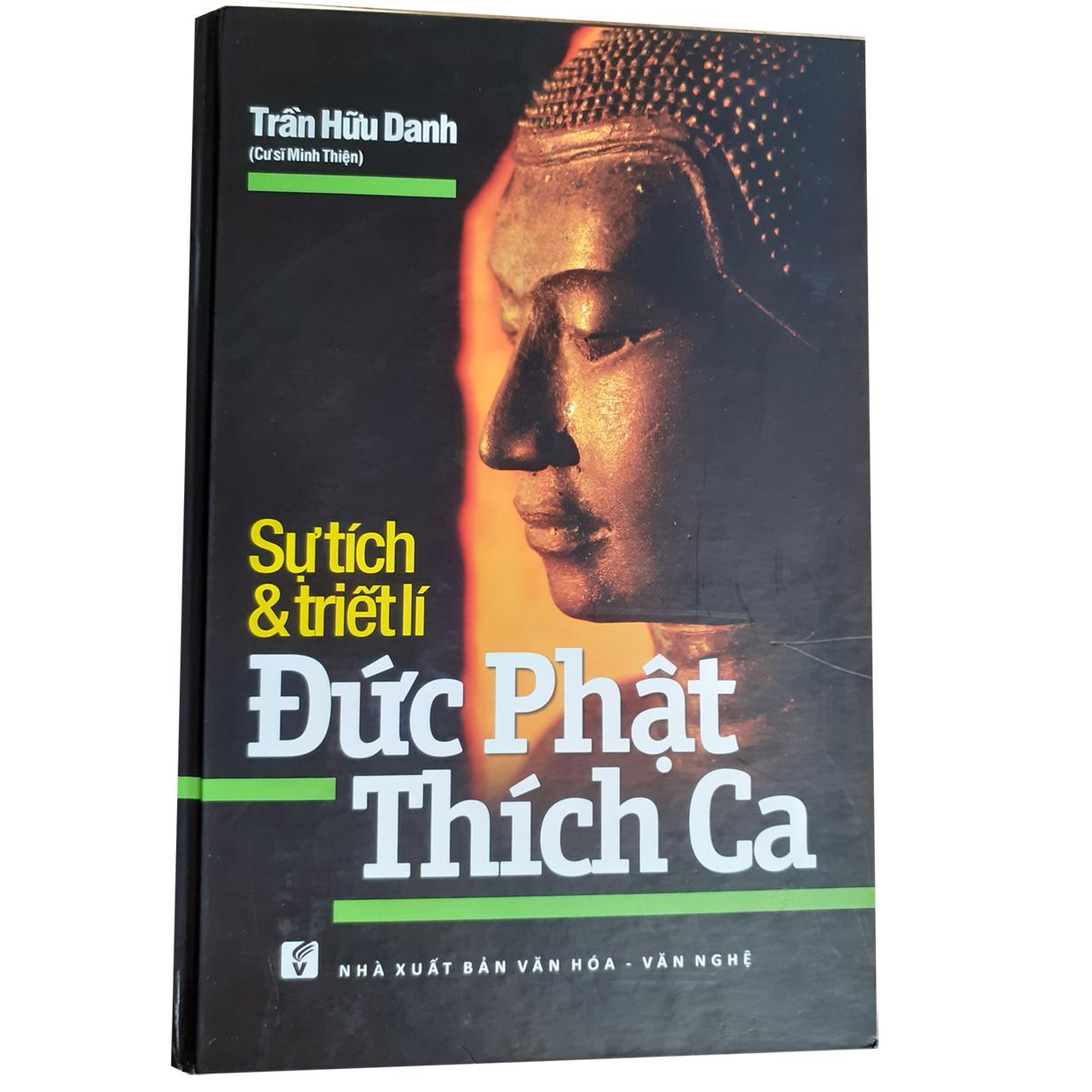 Sự Tích Và Triết Lí Đức Phật Thích Ca ( Tái bản )