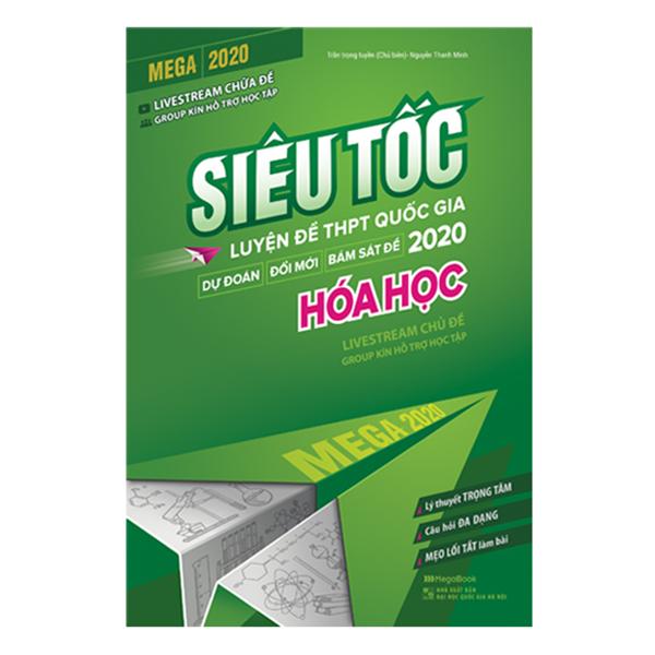 Mega 2020 - Siêu Tốc Luyện Đề THPT Quốc Gia 2020 Hóa Học