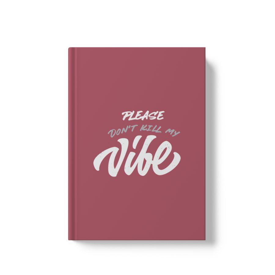 Sổ tay bìa cứng ruột Dot  - Don't Kill My Vibe