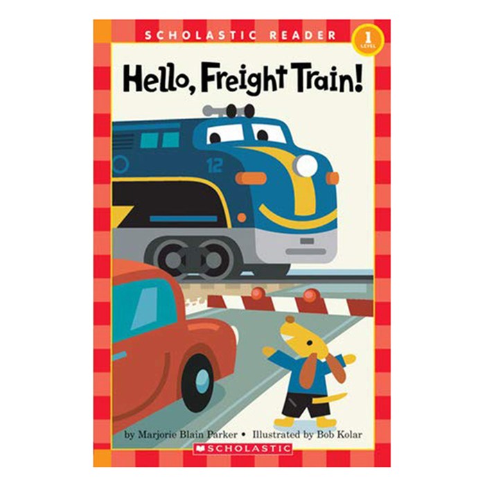 Scholastic Reader: Hello, Freight Train!