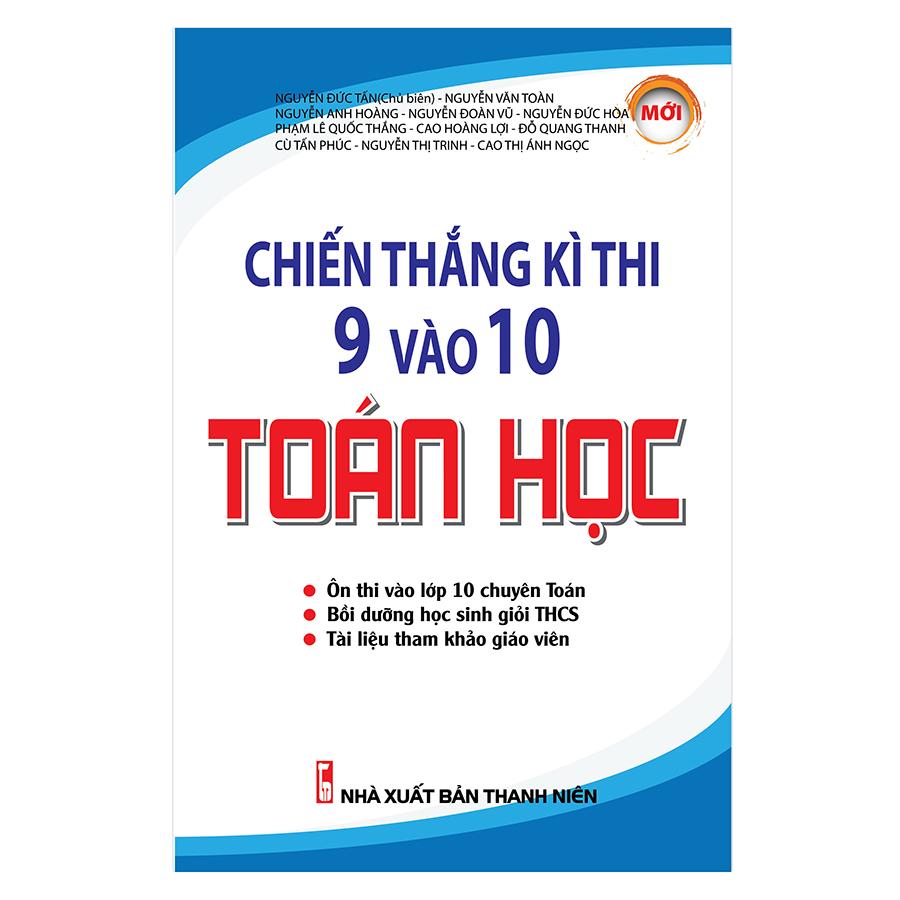 Chiến Thắng Kì Thi 9 Vào 10 - Toán Học - 8935092539003,62_208701,159000,tiki.vn,Chien-Thang-Ki-Thi-9-Vao-10-Toan-Hoc-62_208701,Chiến Thắng Kì Thi 9 Vào 10 - Toán Học