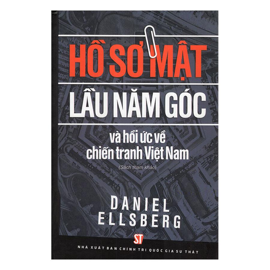 Hồ Sơ Mật Lầu 5 Góc Và Hồi Ức Về Chiến Tranh Việt Nam (Sách Tham Khảo)