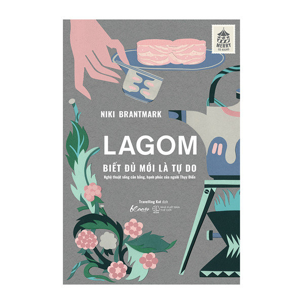 LAGOM – Biết đủ mới là Tự do