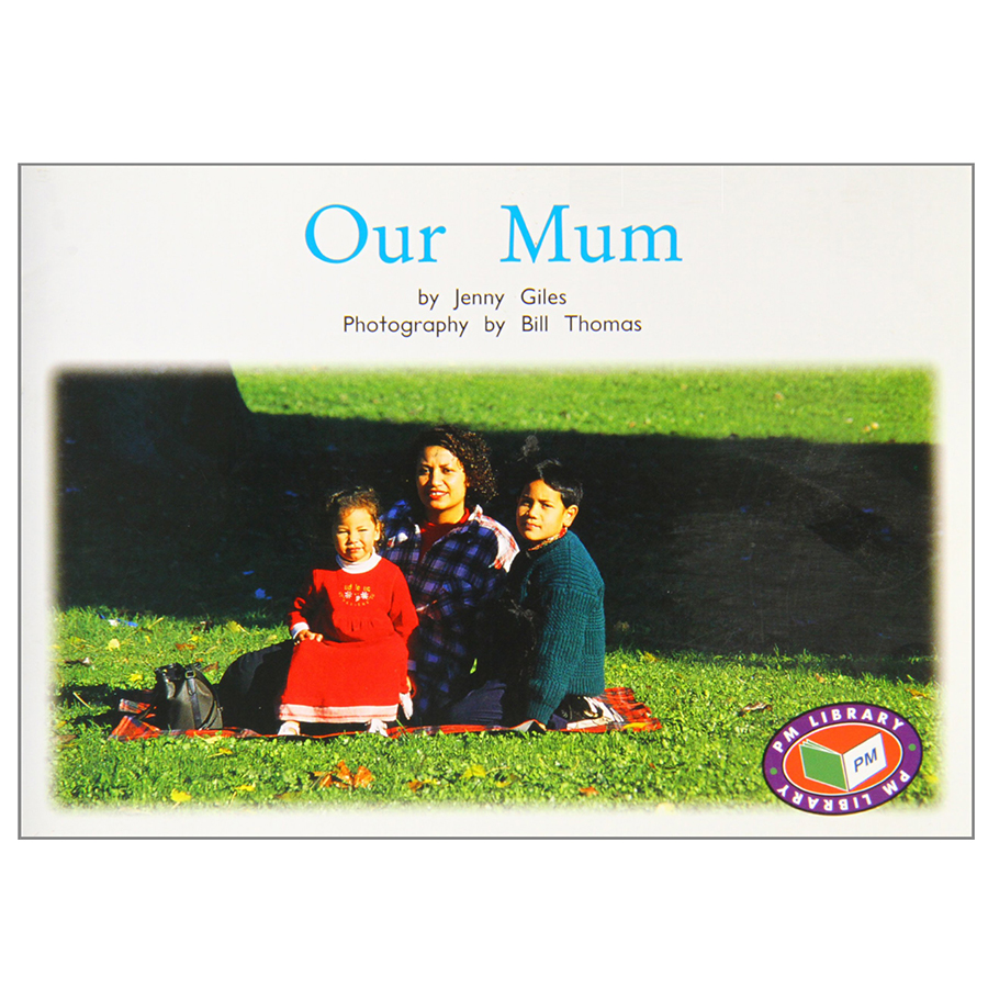 PM Non-Fiction: Yellow Level - Families Around Us - Our Mum (PM Non-fiction) - 9781869612146,62_17910,126000,tiki.vn,PM-Non-Fiction-Yellow-Level-Families-Around-Us-Our-Mum-PM-Non-fiction-62_17910,PM Non-Fiction: Yellow Level - Families Around Us - Our Mum (PM Non-fiction)