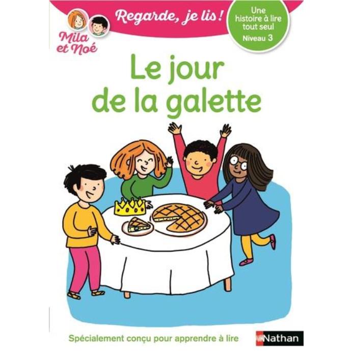 Le Jour De La Galette - Niveau 3 - Regarde Je Lis ! Une Histoire A Lire Tout Seul