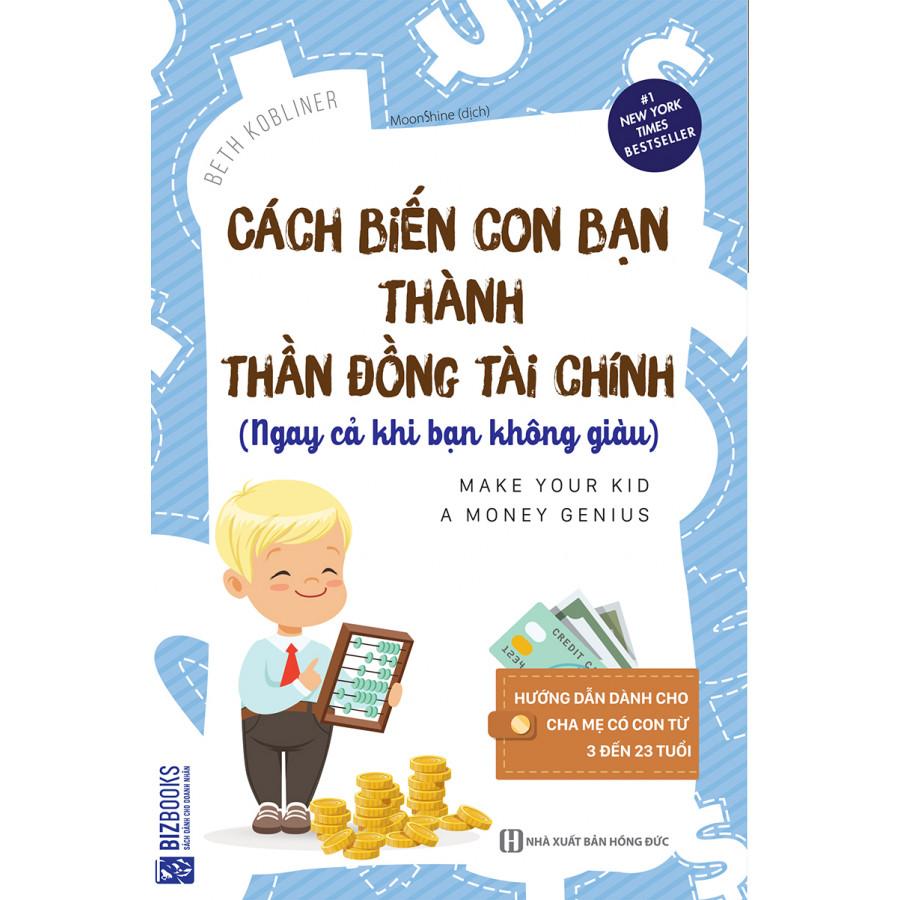 Cách Biến Con Bạn Thành Thần Đồng Tài Chính (Ngay Cả Khi Bạn Không Giàu) + Tặng kèm bookmark