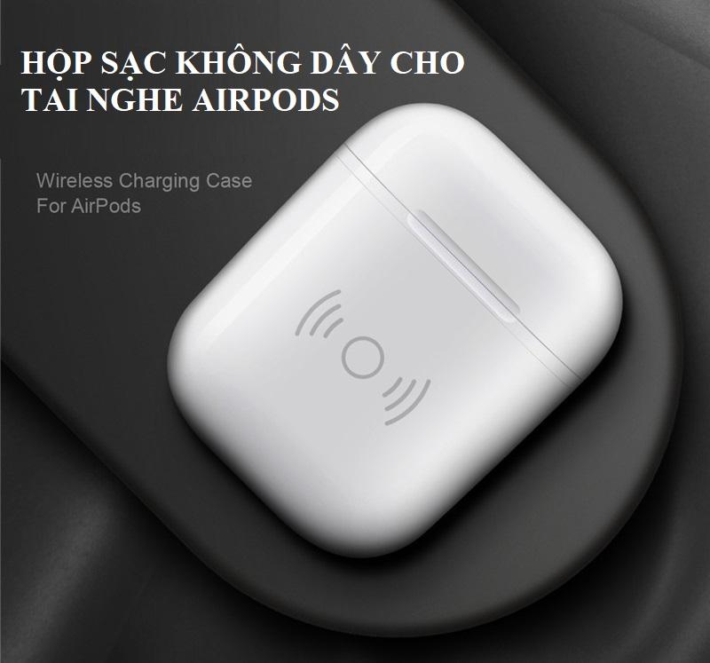 Hộp Sạc Không Dây Cho Tai Nghe Airpods Dùng Để Chuyển Đổi Airpods Sang Sạc Không Dây