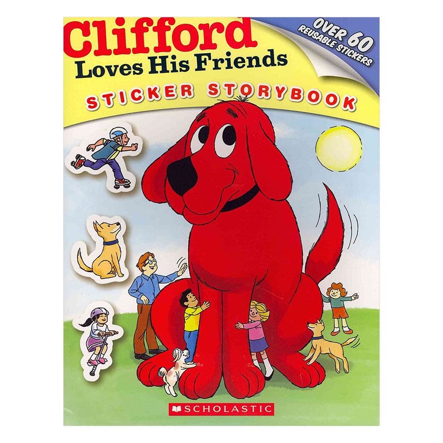 Clifford Loves His Friends: Sticker Storybook
