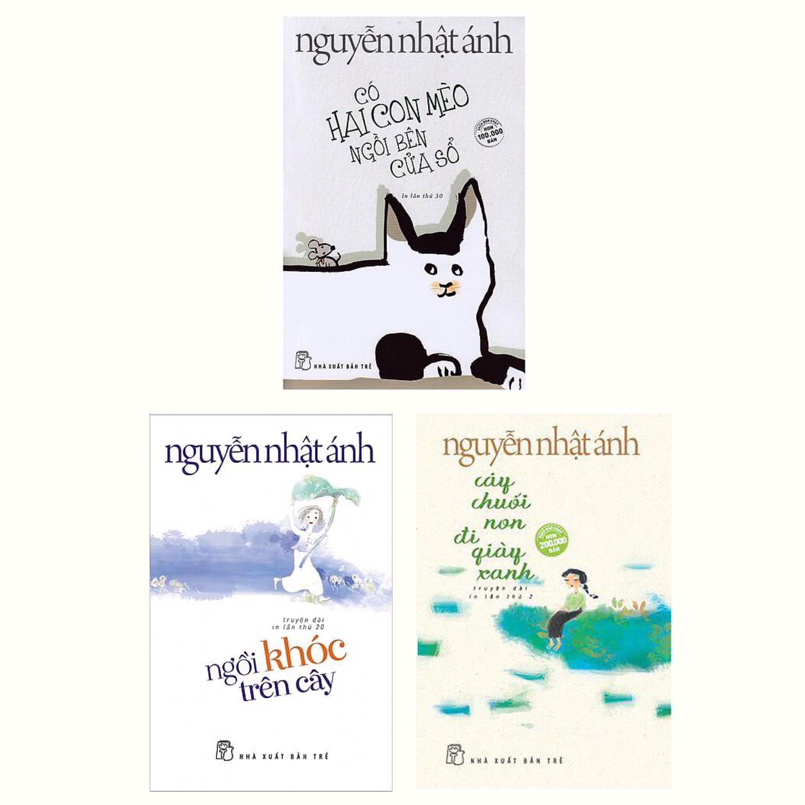 Combo Truyện Dài Đặc Sắc Của Tác Giả Nguyễn Nhật Ánh: Có Hai Con Mèo Ngồi Bên Cửa Sổ + Ngồi Khóc Trên Cây + Cây Chuối Non Đi Giày Xanh - Bìa Mềm