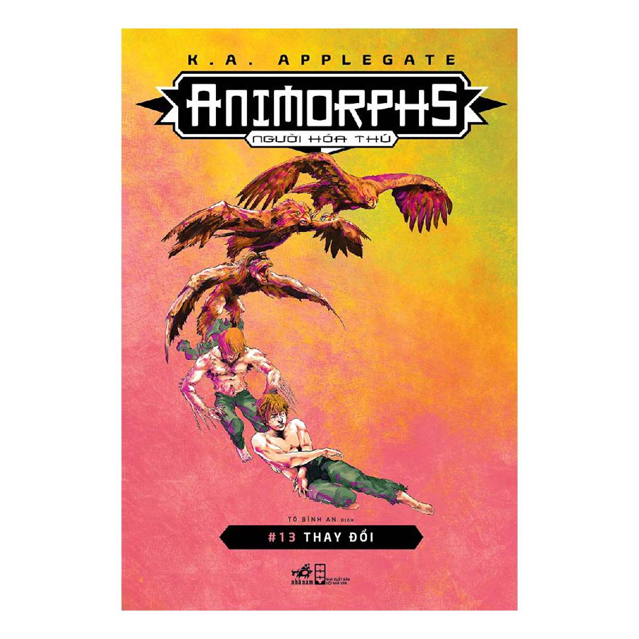 Animorphs - Người Hóa Thú - Tập 13 - Thay Đổi
