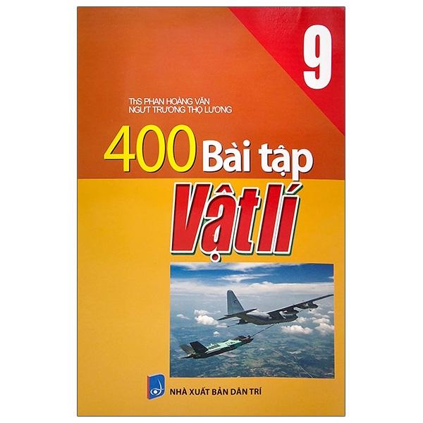 400 Bài Tập Vật Lí 9 (Tái Bản 2020)