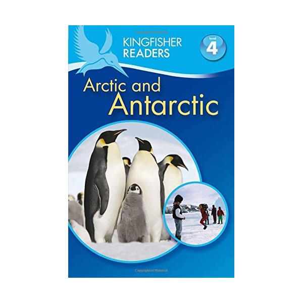 Kingfisher Readers Level 4: Arctic And Antarctic