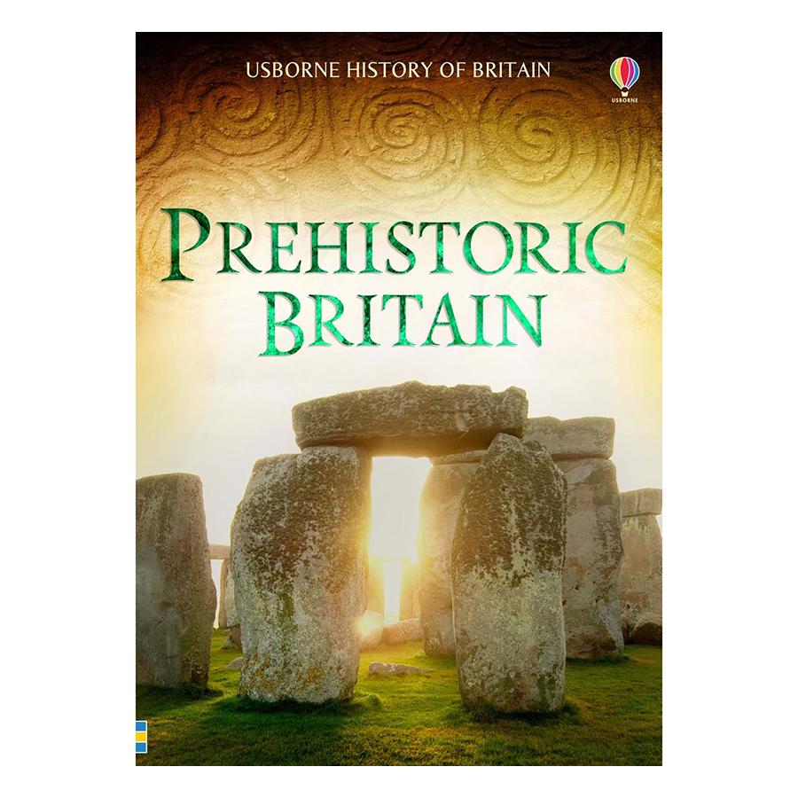 Usborne History of Britain: Prehistoric Britain