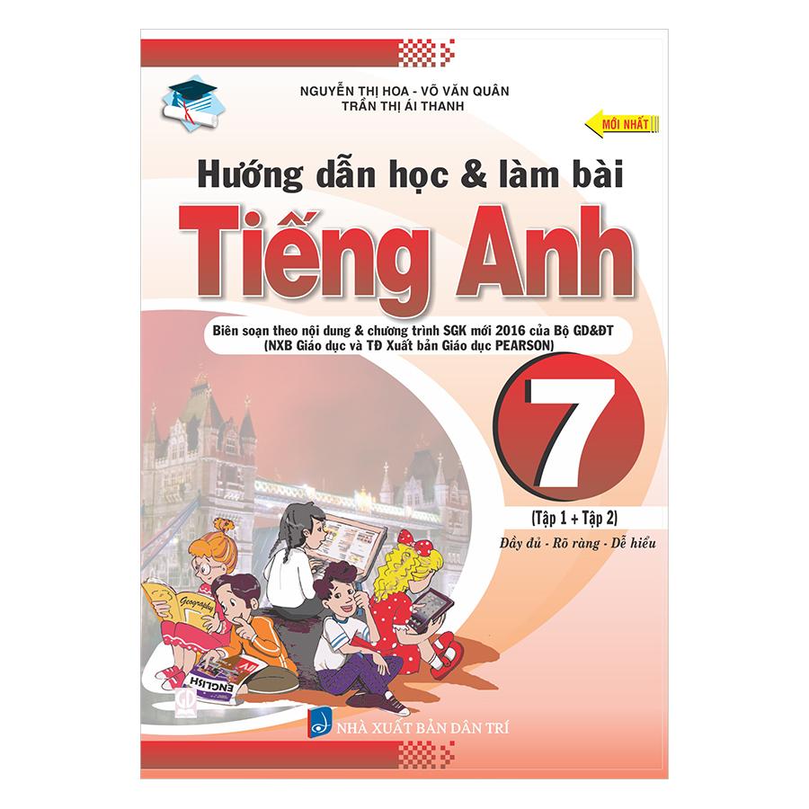 Hướng Dẫn Học Và Làm Bài Tiếng Anh 7 (Tập 1 +2) ( Tái Bản )