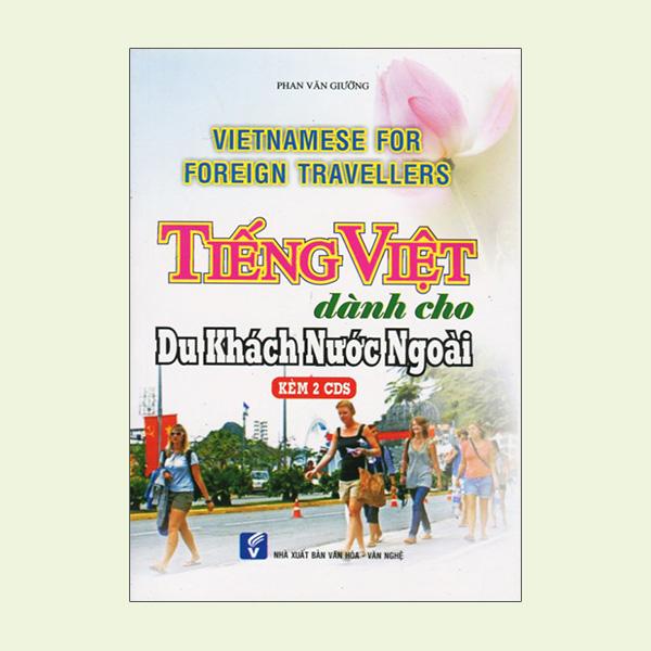 Tiếng Việt Dành Cho Khách Nước Ngoài - Vietnamese For Foreign Travellers + 2CDs