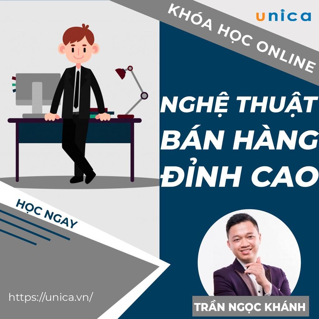Khóa học SALE BÁN HÀNG- Nghệ thuật bán hàng đỉnh cao UNICA.VN