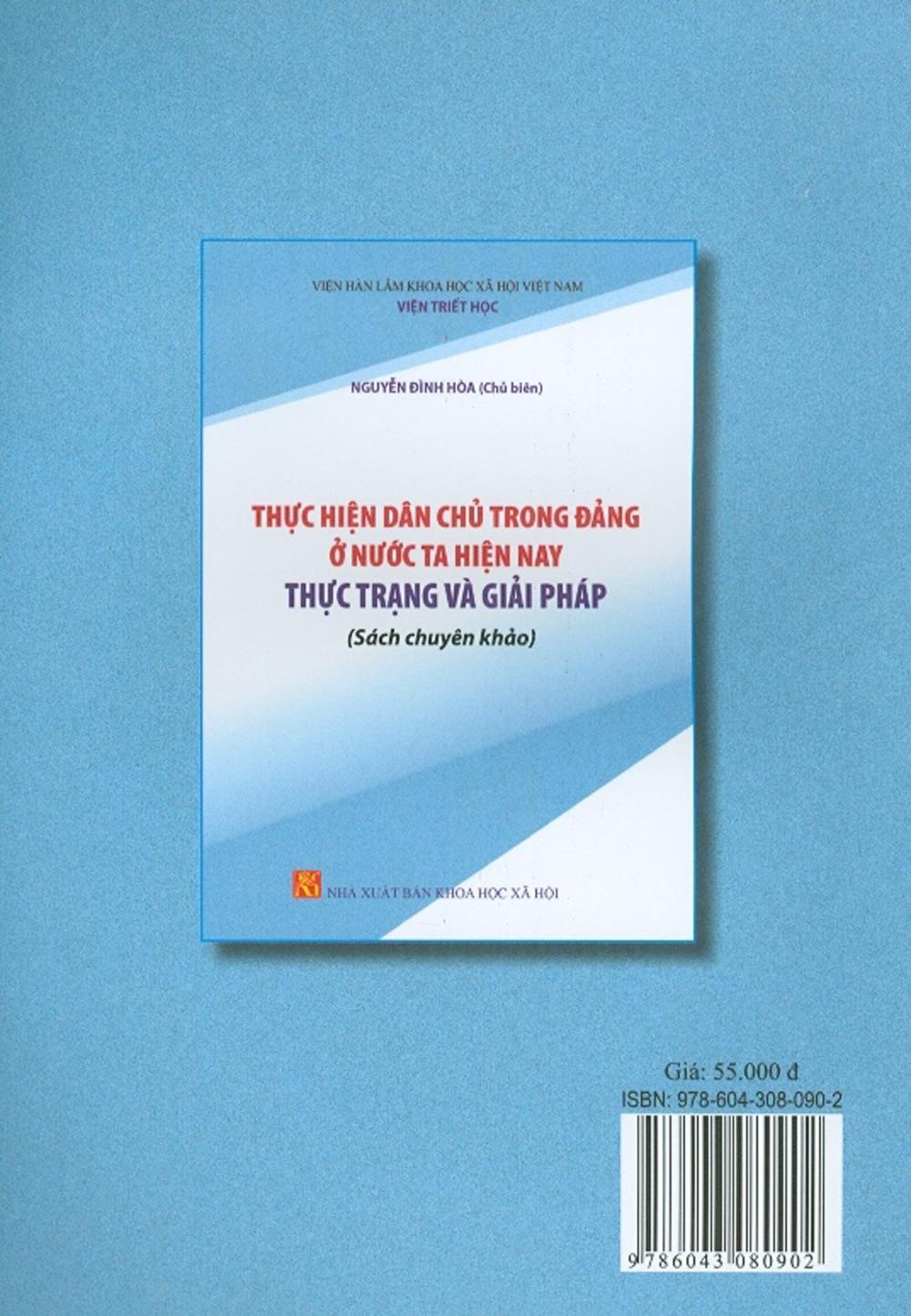 Thực Hiện Dân Chủ Trong Đảng Ở Nước Ta Hiện Nay - Thực Trạng Và Giải Pháp (Sách Chuyên Khảo)
