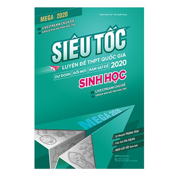 Mega 2020 - Siêu Tốc Luyện Đề THPT Quốc Gia 2020 Sinh Học