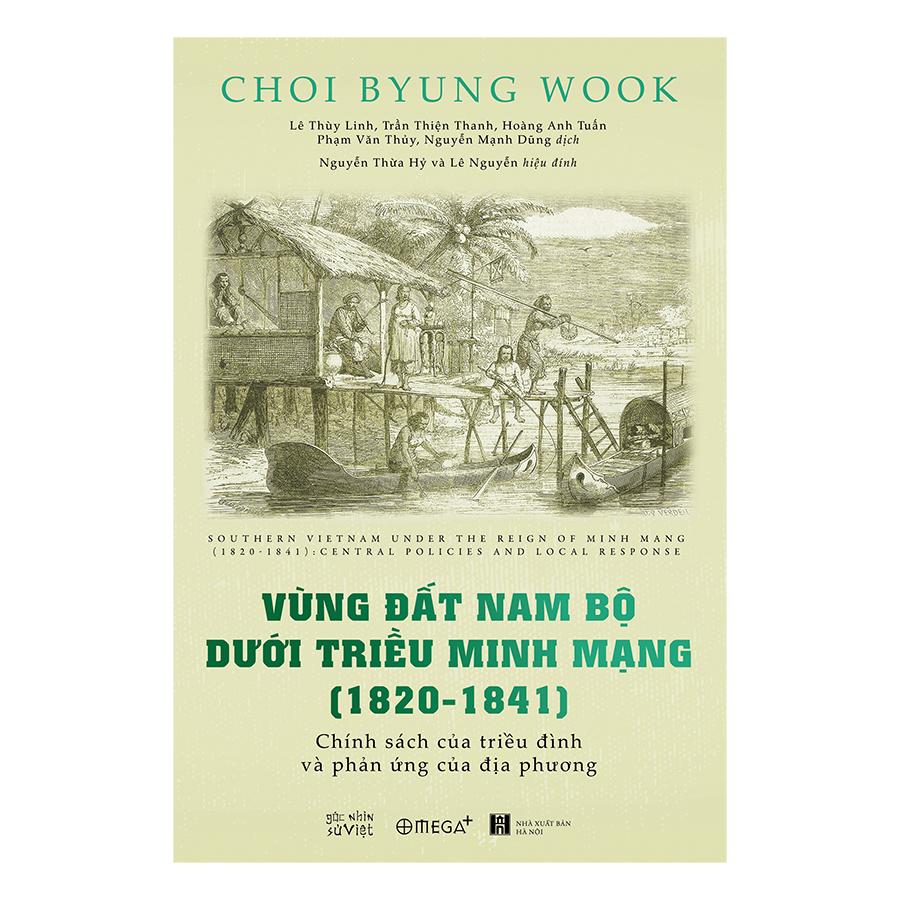 Vùng Đất Nam Bộ Dưới Triều Minh Mạng ( 1820 - 1841)
