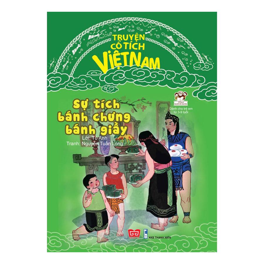 Truyện Cổ Tích Việt Nam - Sự Tích Bánh Chưng Bánh Dày (Tái bản)