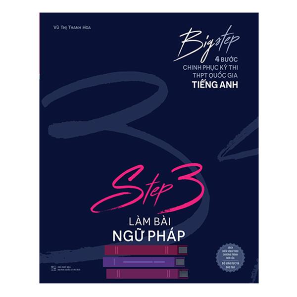 Big Step - 4 Bước Chinh Phục Kì Thi Thpt Quốc Gia Tiếng Anh - Step 3 Làm Bài Ngữ Pháp