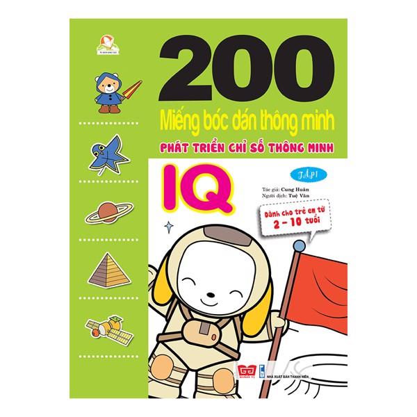 200 Miếng Bóc Dán Thông Minh 2-10 Tuổi - Phát Triển Chỉ Số Thông Minh IQ (Tập 1)