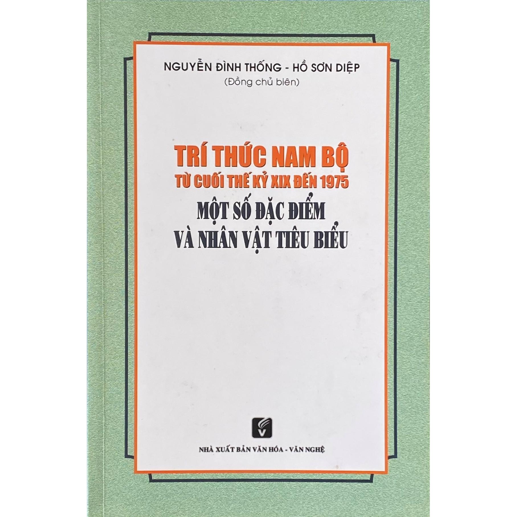 Trí thức Nam bộ từ cuối thế kỷ XIX đến 1975 - Một số đặc điểm và nhân vật tiêu biểu