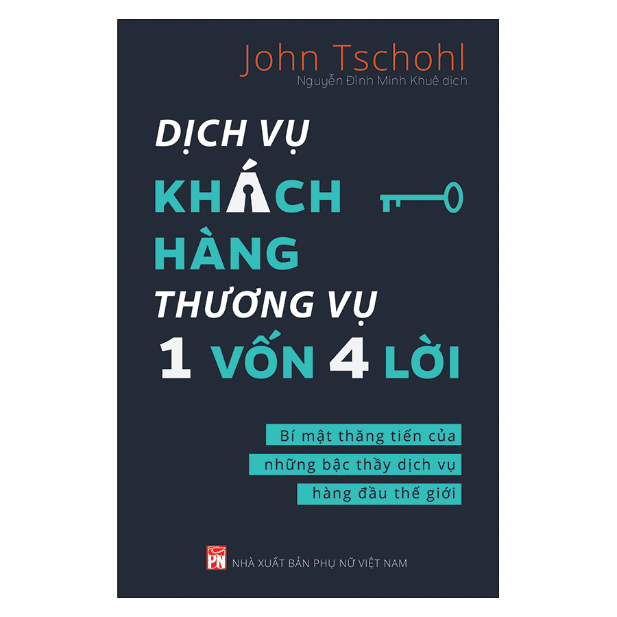 Dịch Vụ Khách Hàng Thương Vụ 1 Vốn 4 Lời - Bí Mật Thăng Tiến Của Những Bậc Thầy Dịch Vụ Hàng Đầu Thế Giới