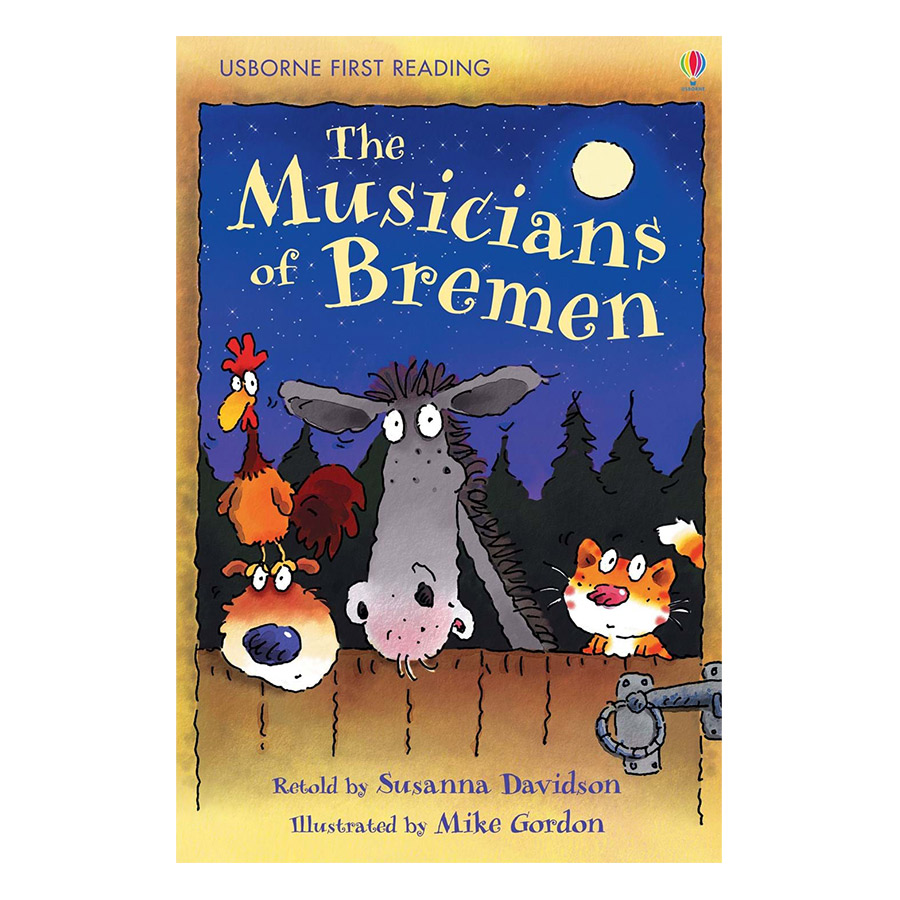 Usborne First Reading Level One: The Musicians of Bremen