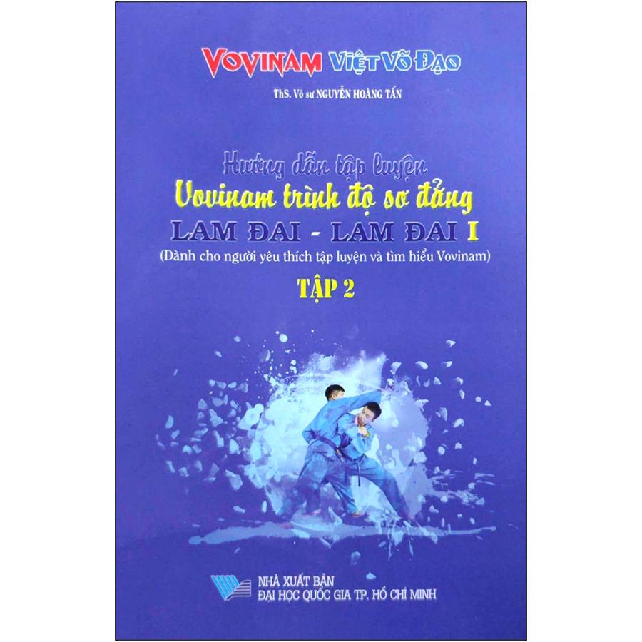 Hướng Dẫn Tập Luyện Vovinam Trình Độ Sơ Đẳng Nhập Môn Lam Đai - Lam Đai 1 Tập 2