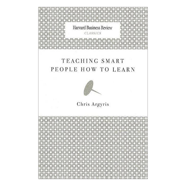 Harvard Business Review Classics Teaching Smart People How to Learn