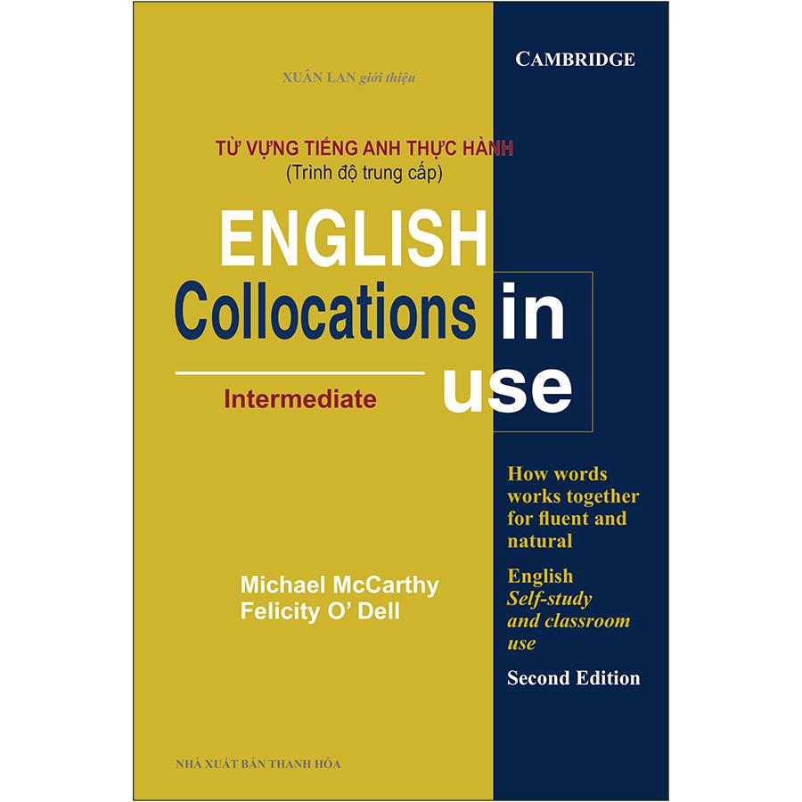 Từ Vựng Tiếng Anh Thực Hành (Trình Độ Trung Cấp) - English Collocation In Use (Intermediate)
