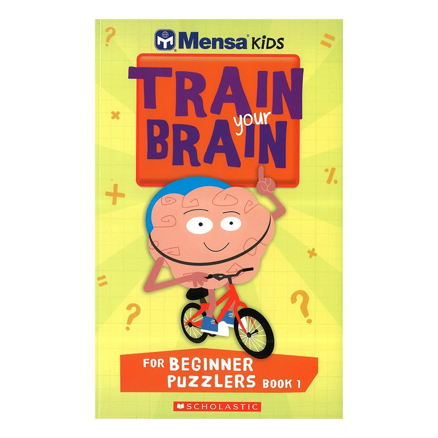 Mensa Train Your Brain Beginner Puzzles Book 1