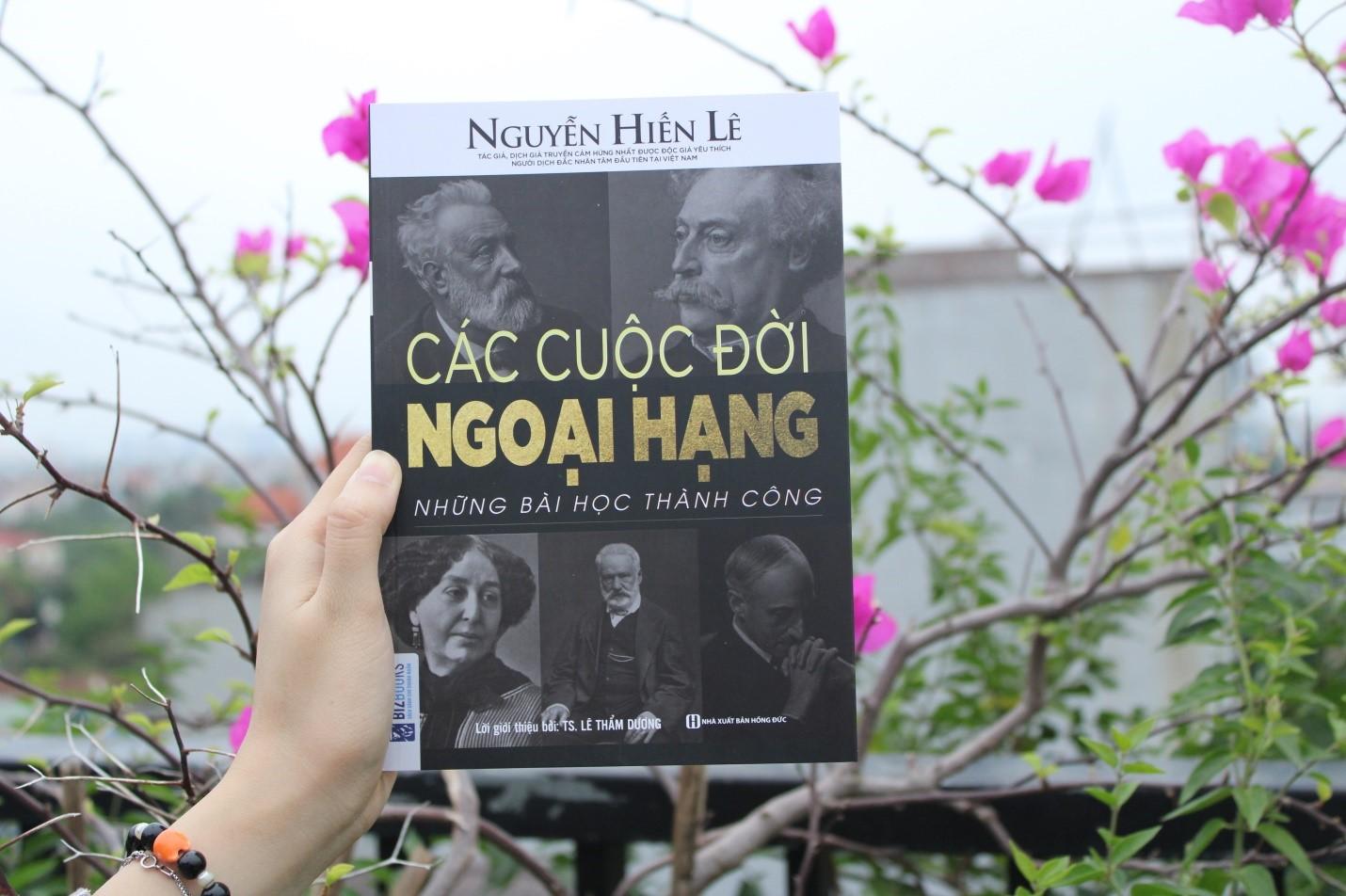 Các Cuộc Đời Ngoại Hạng - Những Bài Học Thành Công (Nguyễn Hiến Lê - Bộ Sách Sống Sao Cho Đúng)