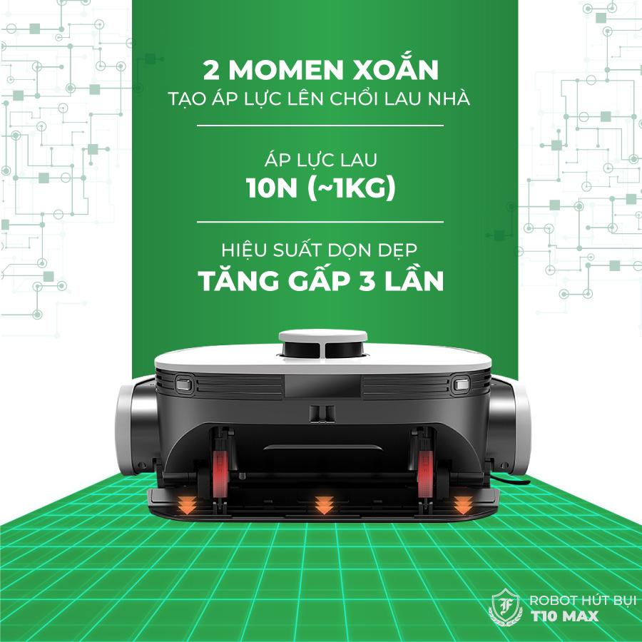 Với áp lực lau lên đến 10 N, robot hút bụi lau nhà T10 Max có khả năng lau nhà siêu sạch