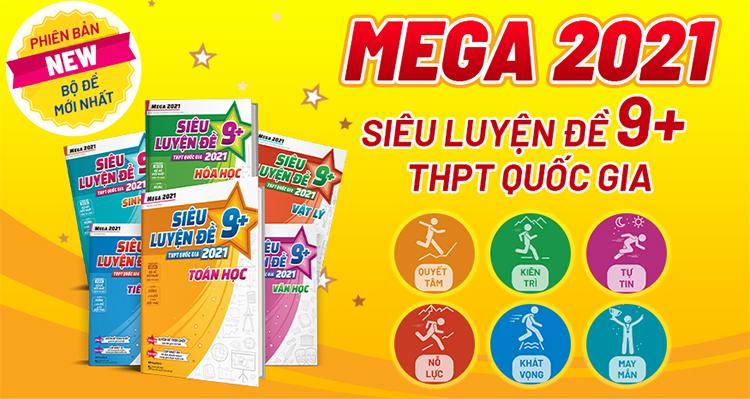 Mega 2021 - Siêu Luyện Đề 9 + THPT Quốc Gia 2021 - Sinh Học